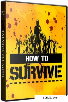 How to survive [update 1] (2013) pc | repack